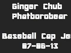 Ginger Chub: Baseball Cap Jerk