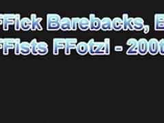 FFick Barebacks, Breeds and FFists FFotzi - 200th FF porn tube video